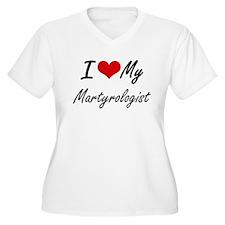 I love my Martyrologist Plus Size T-Shirt