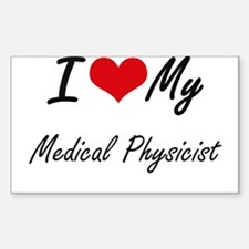 I love my Medical Physicist Decal