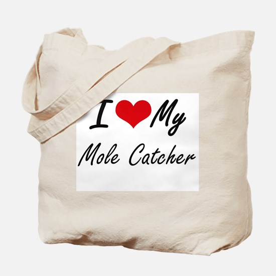 I love my Mole Catcher Tote Bag
