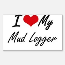 I love my Mud Logger Decal