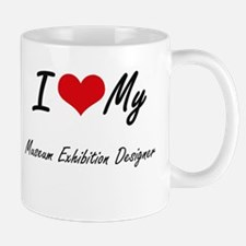 I love my Museum Exhibition Designer Mugs