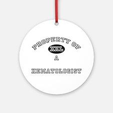 Property of a Hematologist Ornament (Round)