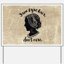 Jane Eyre Hair Don't Care Yard Sign