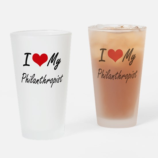 I love my Philanthropist Drinking Glass