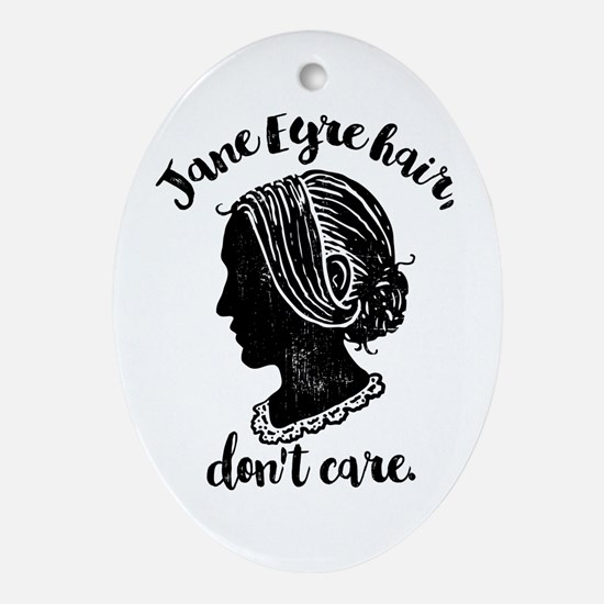 Jane Eyre Hair Don't Care Oval Ornament