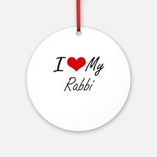 I love my Rabbi Round Ornament