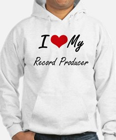 I love my Record Producer Hoodie