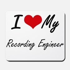 I love my Recording Engineer Mousepad