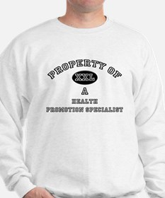 Property of a Health Promotion Specialist Sweatshi