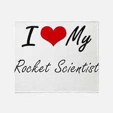 I love my Rocket Scientist Throw Blanket