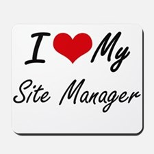 I love my Site Manager Mousepad