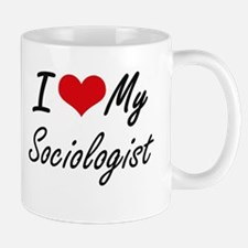 I love my Sociobiologist Mugs