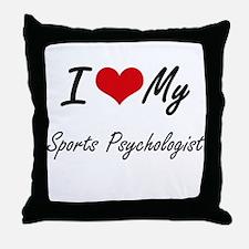 I love my Sports Psychologist Throw Pillow