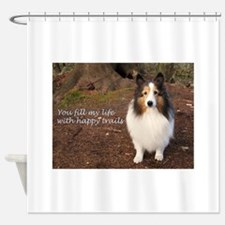 You fill my life with happy trails Shower Curtain