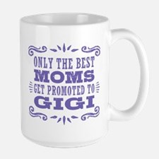 The Best Moms Get Promoted To Gigi Mug