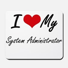 I love my System Administrator Mousepad
