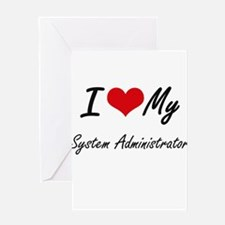 I love my System Administrator Greeting Cards