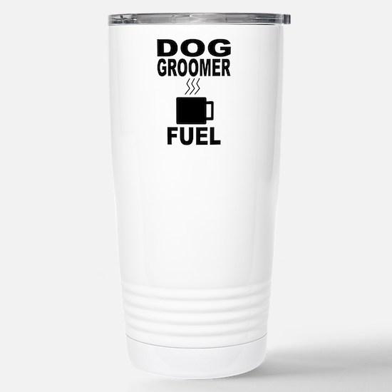 Dog Groomer Fuel Travel Mug