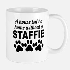 A House Isnt A Home Without A Staffie Mugs