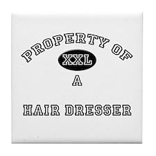 Property of a Hair Dresser Tile Coaster