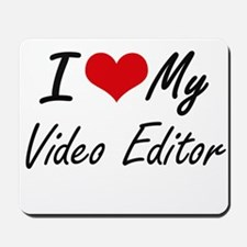 I love my Video Editor Mousepad