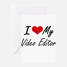 I love my Video Editor Greeting Cards