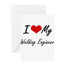 I love my Welding Engineer Greeting Cards