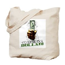 I'd buy that for a dollar! Tote Bag