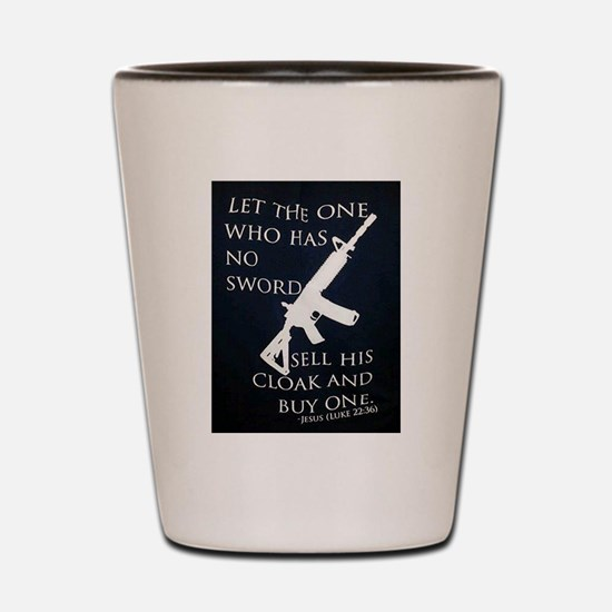 LUKE 22:36 Shot Glass