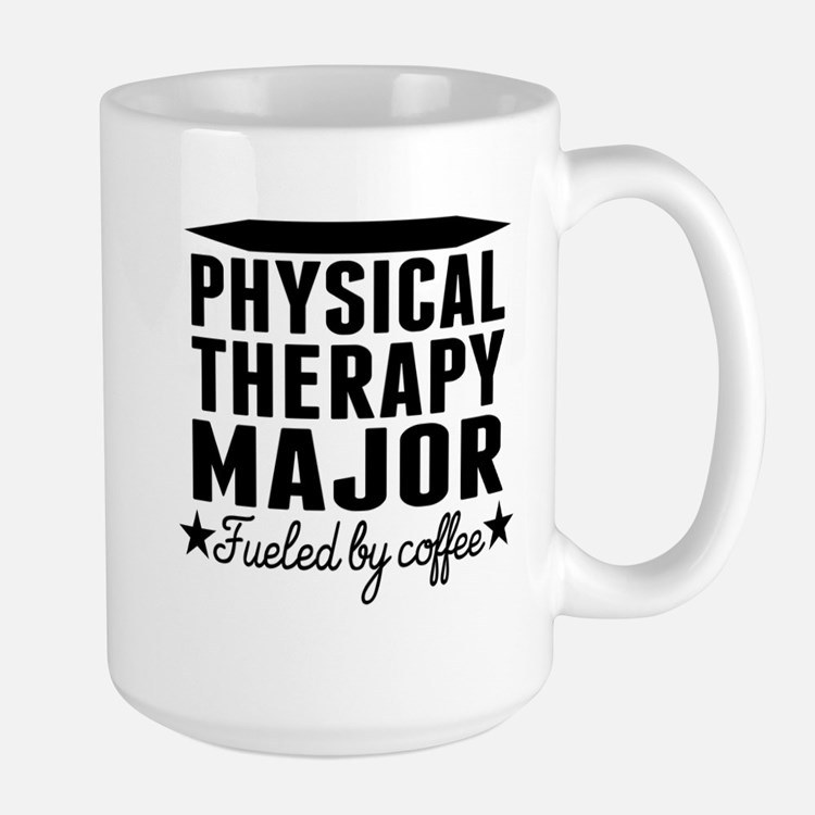Physical Therapy Major Fueled By Coffee Mugs