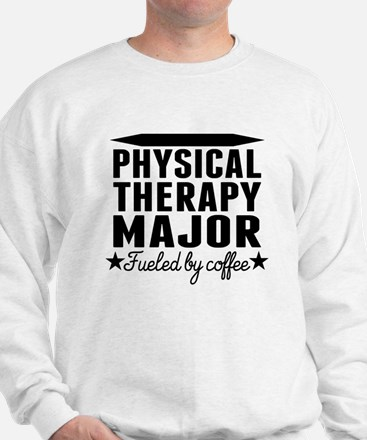 Physical Therapy Major Fueled By Coffee Sweatshirt