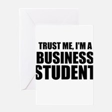 Trust Me, I'm A Business Student Greeting Cards