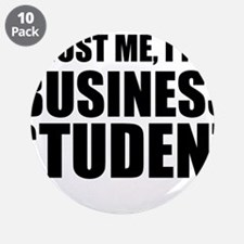 "Trust Me, I'm A Business Student 3.5"" Button (10 p"