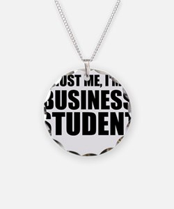 Trust Me, I'm A Business Student Necklace