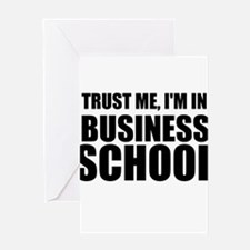 Trust Me, I'm In Business School Greeting Cards