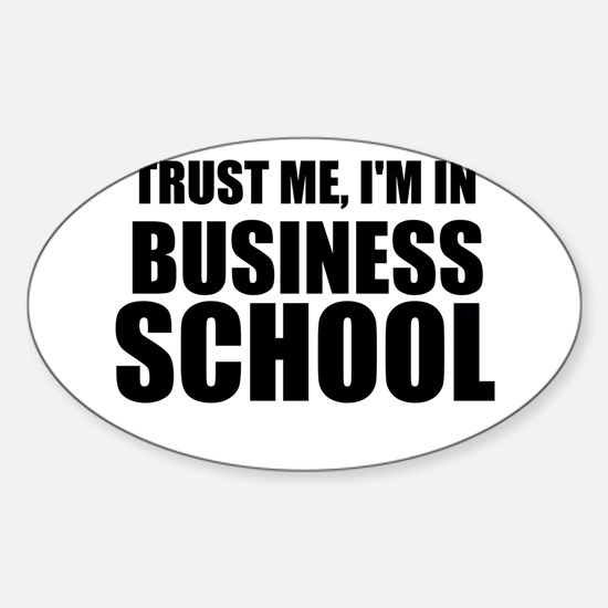 Trust Me, I'm In Business School Decal