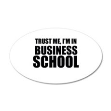Trust Me, I'm In Business School Wall Decal
