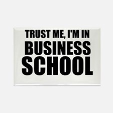 Trust Me, I'm In Business School Magnets