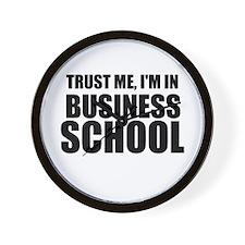 Trust Me, I'm In Business School Wall Clock