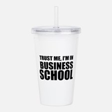 Trust Me, I'm In Business School Acrylic Double-wa