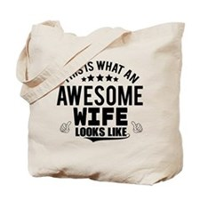 THIS IS WHAT AN AWESOME WIFE LOOKS LIKE Tote Bag