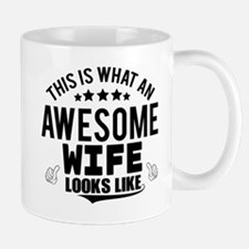 THIS IS WHAT AN AWESOME WIFE LOOKS LIKE Mugs