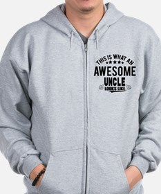 THIS IS WHAT AN AWESOME UNCLE LOOKS LIKE Zip Hoody