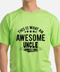 THIS IS WHAT AN AWESOME UNCLE LOOKS LIKE T-Shirt