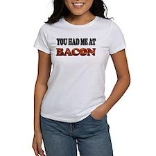 Had Me At Bacon Tee