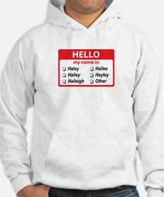 Hello my name is Haley Jumper Hoody