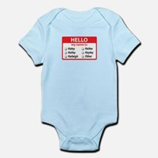 Hello my name is Haley Infant Bodysuit