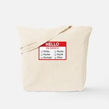 Hello my name is Kaylee Tote Bag