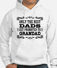 The Best Dads Get Promoted To Gr Hoodie