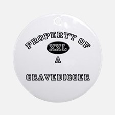 Property of a Gravedigger Ornament (Round)